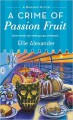 A Crime of Passion Fruit (A Bakeshop Mystery) - Ellie Alexander