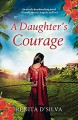 A Daughter's Courage - Renita D'Silva