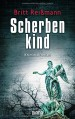 Scherbenkind: Kriminalroman - Britt Reißmann