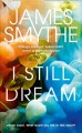 I Still Dream - James Smythe