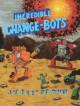 Incredible Change-Bots - Jeffrey Brown