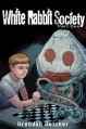 White Rabbit Society Part One - Brendan Detzner