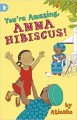 You're Amazing, Anna Hibiscus! - Atinuke, Lauren Tobia