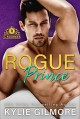 Rogue Prince (The Rourkes #7) - Kylie Gilmore