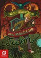 Der magische Faden - Tom Llewellyn, Nina Dulleck, Ilse Layer