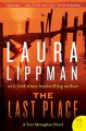 The Last Place (Tess Monaghan #7) - Laura Lippman