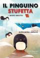 Il pinguino Stufetta (I Pinguini) (Italian Edition) - Mario Briotto, Alessandra Liberato