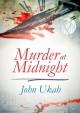 Murder At Midnight - John Ukah