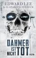 Dahmer ist nicht tot: Thriller - Elizabeth Steffen, Edward Lee