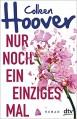 Nur noch ein einziges Mal: Roman - Colleen Hoover,Katarina Ganslandt