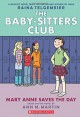 Mary Anne Saves the Day: Full-Color Edition (The Baby-Sitters Club Graphix #3): Full Color Edition - Ann M. Martin, Ann M. Martin, Raina Telgemeier