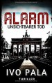 Alarm - Unsichtbarer Tod - Ivo Pala