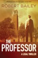 The Professor (McMurtrie and Drake Legal Thrillers) - Robert Bailey
