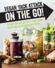 Vegan Yack Attack on the Go! - Jackie Sobon