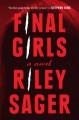 Final Girls: A Novel - Riley Sager