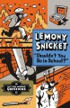 Shouldn't You Be in School? - LemonySnicket