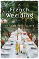 A French Wedding: A Novel - Hannah Tunnicliffe