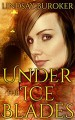 Under the Ice Blades - Lindsay Buroker