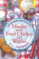 Murder with Fried Chicken and Waffles - A.L. Herbert
