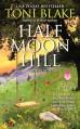 Half Moon Hill: A Destiny Novel (Destiny, Ohio) - Toni Blake