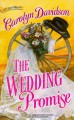 Wedding Promise (Harlequin Historical) - Carolyn Davidson