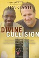 Divine Collision: An African Boy, an American Lawyer, and Their Remarkable Battle for Freedom - Foreword by Bob Goff, Jim Gash