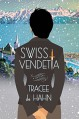 Swiss Vendetta (Agnes Luthi Mysteries) - Tracee de Hahn