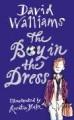 The Boy in the Dress - David Walliams, Quentin Blake
