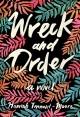 Wreck and Order: A Novel - Hannah Tennant-Moore