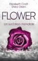 Flower - Elizabeth Craft, Shea Olsen