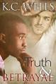 Truth & Betrayal - K.C. Wells