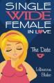The Date (Single Wide Female in Love, Book 1) - Lillianna Blake, P. Seymour
