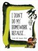I Didn't Do My Homework Because... - Benjamin Chaud, Davide Cali
