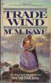 Trade Wind - M.M. Kaye