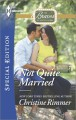 Not Quite Married - Christine Rimmer