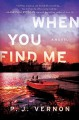 When You Find Me - P.J. Vernon