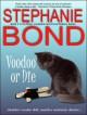 Voodoo or Die (Mojo, Louisiana humorous mystery series #2) - Stephanie Bond