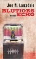 Blutiges Echo - Joe R. Lansdale, Heide Franck