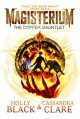 Magisterium: The Copper Gauntlet - Holly Black, Cassandra Clare