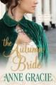 The Autumn Bride - Anne Gracie