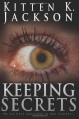 Keeping Secrets (Volume 1) - Kitten K. Jackson
