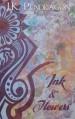 Ink & Flowers - J K Pendragon