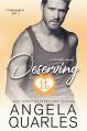 Deserving It: A Romantic Comedy (Stolen Moments Book 3) - Angela Quarles