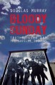 Bloody Sunday: Truths, Lies and the Saville Inquiry - Douglas Murray