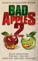 Bad Apples 2: Six Slices of Halloween Horror - Kealan Patrick Burke, Evans Light, Jason Parent, Gregor Xane, Adam Light, Edward Lorn