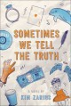 Sometimes We Tell the Truth - Joyce Audy Zarins