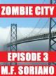 Zombie City: Episode 3 - M.F. Soriano