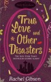True Love and Other Disasters by Rachel Gibson (2009-05-14) - Rachel Gibson;