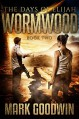 The Days of Elijah, Book Two: Wormwood: A Novel of the Great Tribulation in America - Mark Goodwin