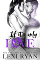 If It's Only Love (The Boys of Jackson Harbor #6) - Lexi Ryan